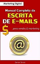 MARKETING DIGITAL: Manual Completo da Escrita de E-mails para Vendas & Marketing
