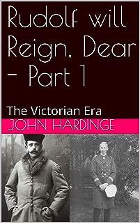 Rudolf will Reign, Dear - Part 1  : The Victorian Era (Part 1 of 2)