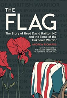The Flag: Revd David Railton MC and the Tomb of the Unknown Warrior