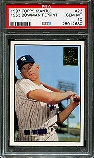 1997 Topps Mantle 1953 Bowman Reprint HOF #22 Mickey Mantle Yanks PSA 10 879