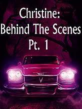 Christine: Behind The Scenes Pt 1