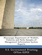Mississippi Department of Wildlife, Fisheries and Parks Samples of Management Information System Reports