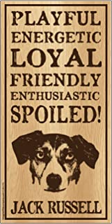 "Imagine This Jack Russell""Spoiled!"" Wood Sign"