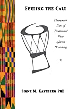 Feeling the Call: Therapeutic Uses of Traditional West-African Drumming