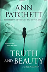 Truth and Beauty: The Sunday Times best selling author of The Dutch House and Bel Canto, Winner of The Women's Prize for Fiction: A Friendship Kindle Edition