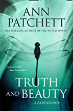 Truth and Beauty: The Sunday Times best selling author of The Dutch House and Bel Canto, Winner of The Women's Prize for F...