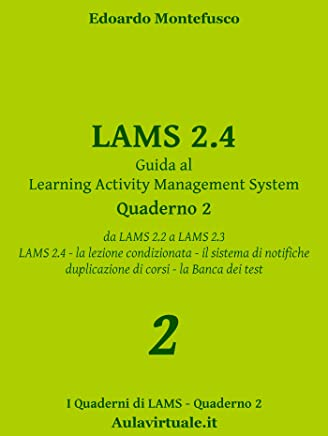 LAMS 2.4, Guida al Learning Activity Management System, Quaderno 2