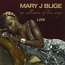 J Blige. Mary - My Collection Of Love Songs
