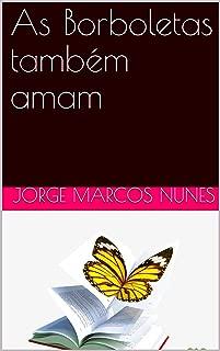 As Borboletas também amam (Portuguese Edition)