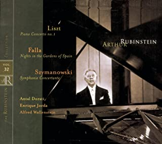 Rubinstein Collection, Vol. 32: Liszt: Piano Concerto No. 1; Szymanowski: Symphonie concertante; Falla: Nights in the Gardens of Spain