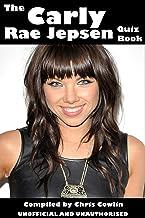 The Carly Rae Jepsen Quiz Book (English Edition)