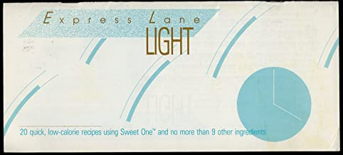 Express Lane Light - 20 Quickie Low Calorie Recipes Using Sweet One And No More That 9 Ingredients.