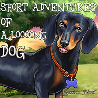 Short Adventures of a loooong Dog: Children's Book about Funny Long Dog's Adventure in the Park