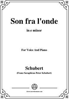 Schubert-Son fra l'onde,in e minor,for Voice&Piano (French Edition)