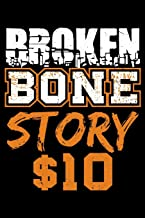 Broken Bone Story $10: 120 Page Lined Notebook - [6x9]