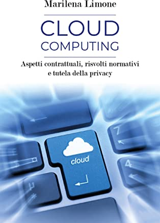 Cloud computing. Aspetti contrattuali, risvolti normativi e tutela della privacy