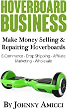Hoverboard Business: Make Money Selling & Repairing