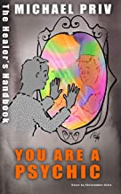 You Are A Psychic, The Healer's Handbook