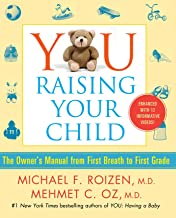 YOU: Raising Your Child (The Owner's Manual from First Breath to First Grade)