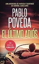 El Último Adiós: Una aventura de intriga y suspense de Gabriel Caballero (Series detective privado crimen y misterio)