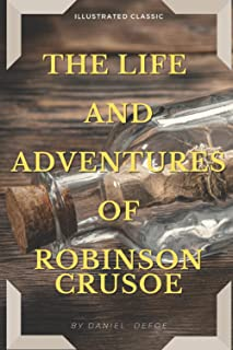 The Life and Adventures of Robinson Crusoe: With original Illustrations