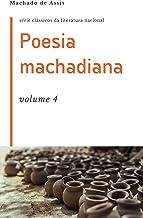 Poesia machadiana: volume 4