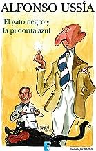 El gato negro y la pildorita azul (Marqués de Sotoancho): Sotoancho X (Spanish Edition)
