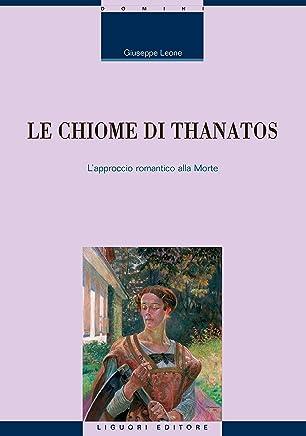 Le chiome di Thanatos: L'approccio romantico alla Morte (Domini)