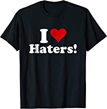 I Love Haters! T Shirt