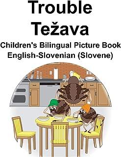 English-Slovenian (Slovene) Trouble/Težava Children's Bilingual Picture Book
