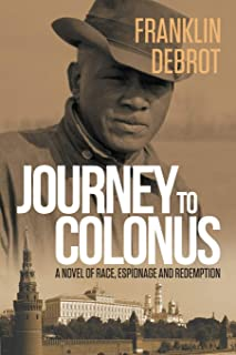 Journey to Colonus: A Novel of Race, Espionage and Redemption