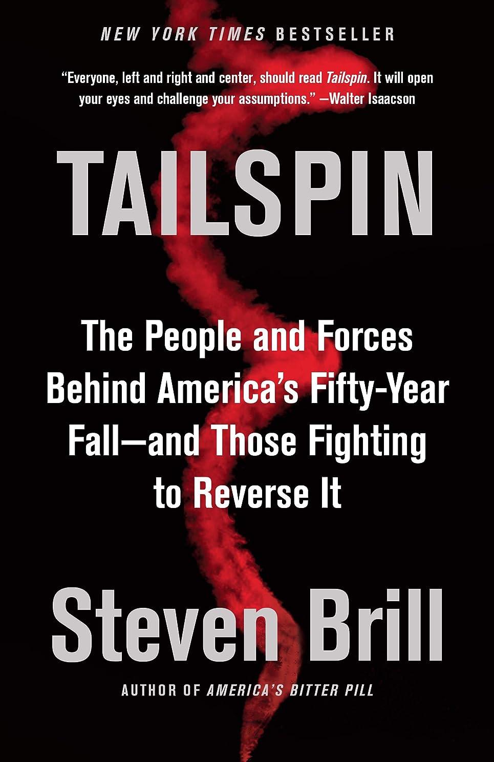 助けになる口実緩むTailspin: The People and Forces Behind America's Fifty-Year Fall--and Those Fighting to  Reverse It (English Edition)