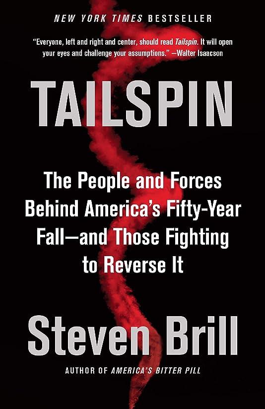 ゴシップポイント北極圏Tailspin: The People and Forces Behind America's Fifty-Year Fall--and Those Fighting to  Reverse It (English Edition)