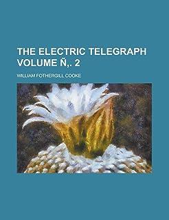 The Electric Telegraph Volume N . 2