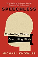Speechless: Controlling Words, Controlling Minds (English Edition)