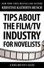 Tips about the Film/TV Industry for Novelists: A WMG Writer's Guide (WMG Writer's Guides)