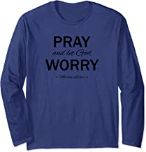 Pray and Let God Worry Martin Luther Quote T-shirt