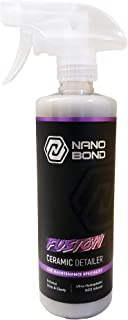 Nano Bond Fusion Ceramic Coating Detailer - Ceramic Spray Wax - Hydrophobic Top Coat (16oz)