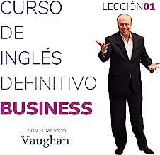 Curso de inglés definitivo - Business - Lección 01 [Definitive English Course - Business - Lesson 01]: Para triunfar en el...