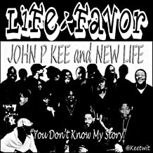 Life & Favor (You Don't Know My Story)