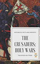 THE CRUSADERS: HOLY WARS (Great World History)
