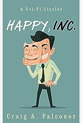 Happy, Inc. (Sci-Fi Sizzlers) Kindle Edition