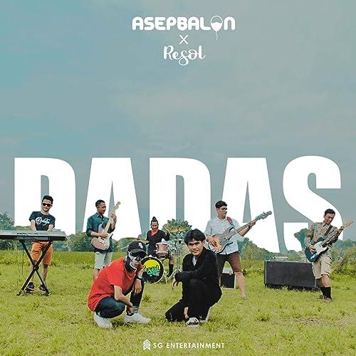 Dadas (feat. Resol) de Asep Balon en Amazon Music - Amazon.es