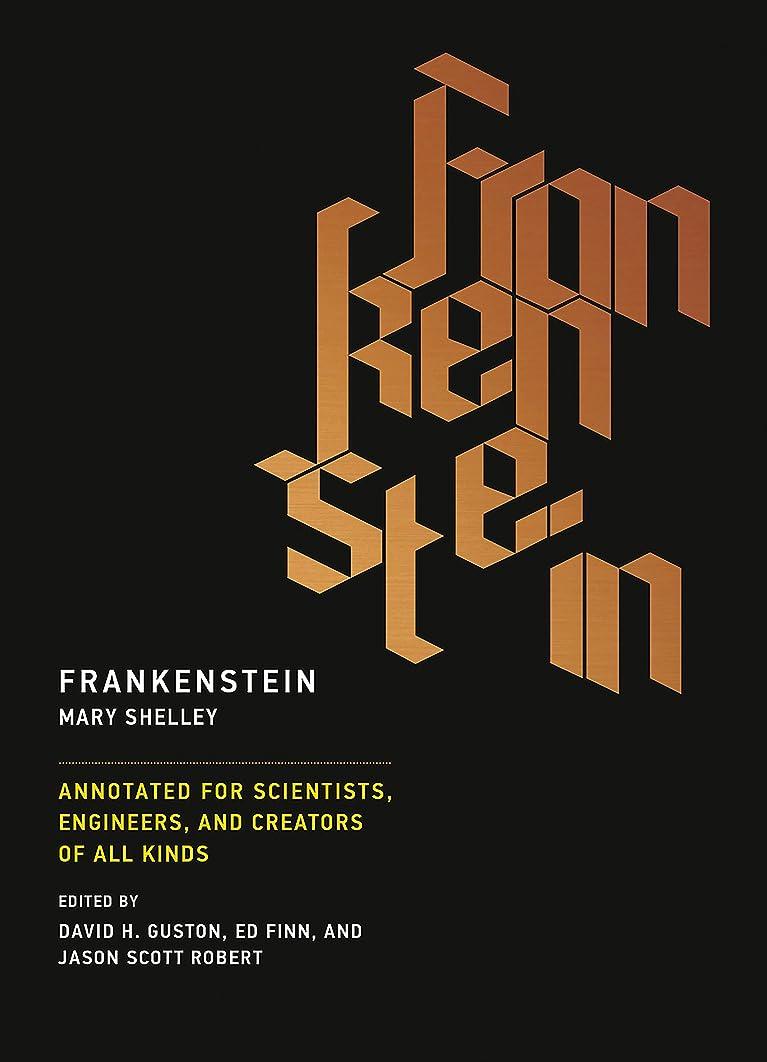 テーマ粗い異常Frankenstein: Annotated for Scientists, Engineers, and Creators of All Kinds (The MIT Press) (English Edition)