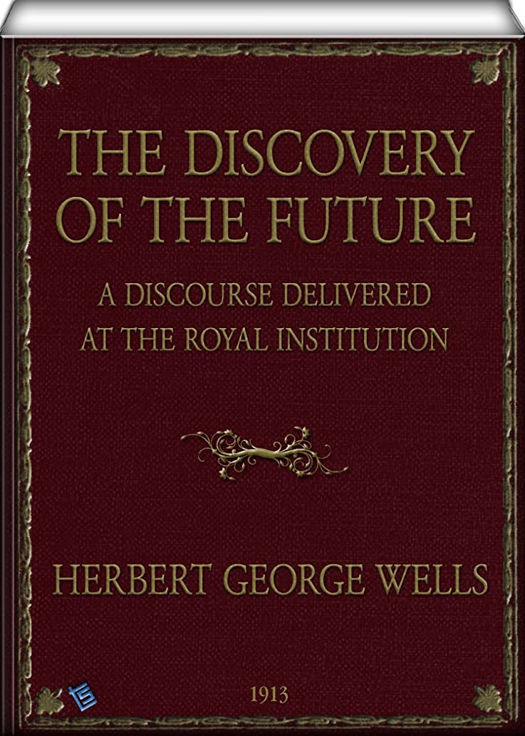 デモンストレーションメタンバイナリThe Discovery of the Future: A Discourse Delivered at the Royal Institution (English Edition)