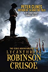 The Eerie Adventures of the Lycanthrope Robinson Crusoe Kindle Edition