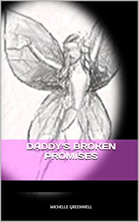 Daddy's Broken Promises (Make Me The Hero Series Book 2)