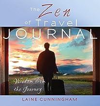 The Zen of Travel Journal: Wisdom from the Journey (Zen for Life Journal)