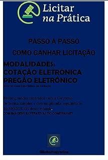 COMO PARTICIPAR DE LICITAÇÃO E FECHAR GRANDES CONTRATOS: VENDENDO PELO MAIOR SITE DE COMPRAS DO BRASIL, O COMPRASNET (Portuguese Edition)