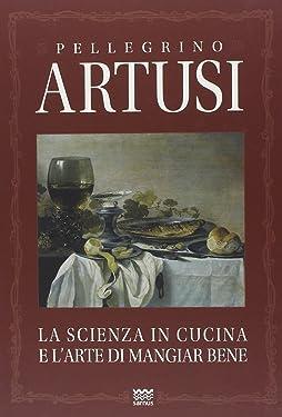 La scienza in cucina e l'arte di mangiar bene (Il Segnalibro) (Italian Edition)